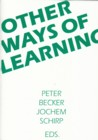 Other ways of learning